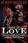 Spell of Love (The Dark Orchid #3)