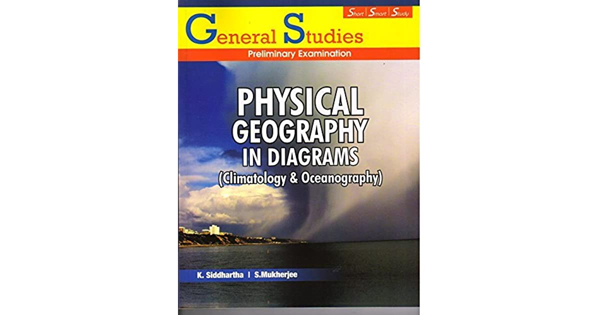 GS PT Physical Geography In Diagrams By K Siddhartha