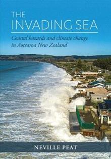 The Invading Sea: Coastal hazards and climate change in Aotearoa New Zealand
