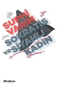 Sokratis ve Siyahlı Kadın by Suphi Varım