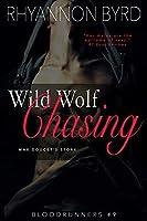 Wild Wolf Chasing (Bloodrunners Book 9)