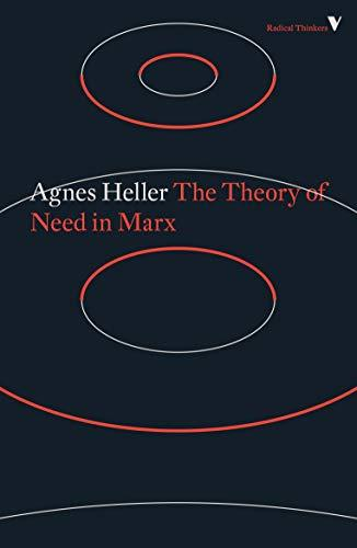 The Theory of Need in Marx (Radical Thinkers)