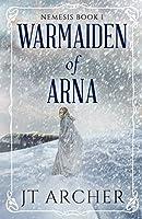 Warmaiden of Arna: Nemesis Book 1