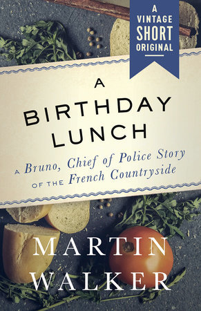 a birthday lunch bruno chief of police by martin walker