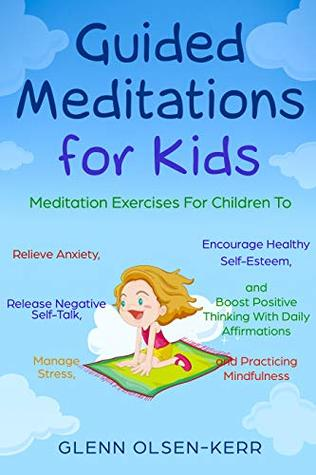 Is Mindfulness Meditation Good For Kids >> Guided Meditations For Kids Meditation Exercises For Children To