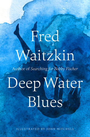 Deep Water Blues by Fred Waitzkin