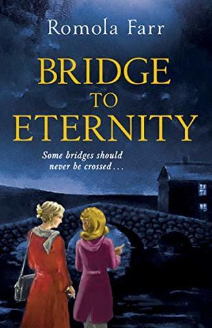 Bridge To Eternity by Romola Farr