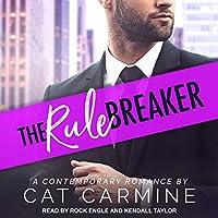 The Rule Breaker (Breaking All the Rules, #2)