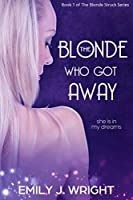 The Blonde Who Got Away (The Blonde Struck Series Book 1)