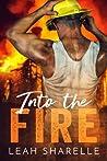 Into The Fire (Firemen Do It Better, #1)