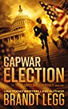 CapWar Election (CapStone Conspiracy, #1)