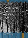 I Will Listen If You Tell Me Who I Am by John  McCluskey