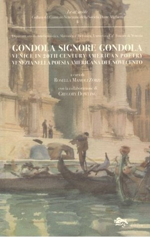 Gondola signore gondola. Venezia nella poesia americana del novecento