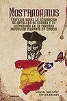 Nostradamus: Profecía sobre la separación de Cataluña de España y su conversión en la Primera