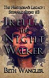 Irellia the Night Walker (The Firstborn's Legacy: Steward Stories, #3)