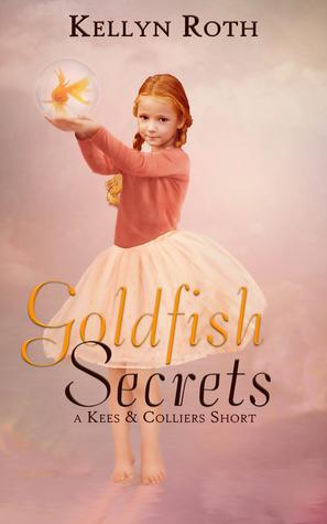 Goldfish Secrets (Kees & Colliers, #0.8)