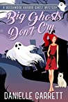 Big Ghosts Don't Cry (Beechwood Harbor Ghost Mystery #4)