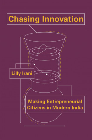 Chasing Innovation by Lilly Irani