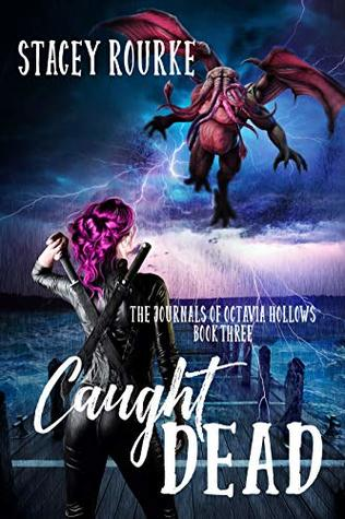 Caught Dead (The Journals of Octavia Hollows Book 3)
