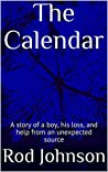 The Calendar: A story of a boy, his loss, and help from an unexpected source