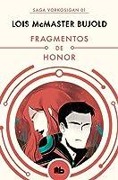 Fragmentos de honor (Saga Vorkosigan, #1)