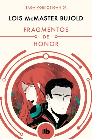 Fragmentos de honor by Lois McMaster Bujold