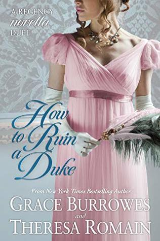 How to Ruin a Duke: A Regency Novella Duet