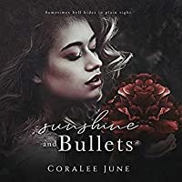 Sunshine and Bullets (The Bullets, #1)