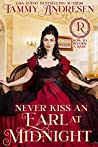 Never Kiss an Earl at Midnight by Tammy Andresen