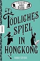 Tödliches Spiel in Hongkong (Wells & Wong, #6)