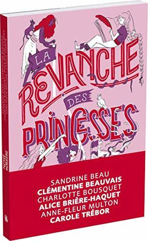 La Revanche des princesses by Anne-Fleur Multon