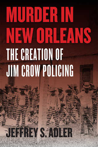Murder in New Orleans: The Creation of Jim Crow Policing