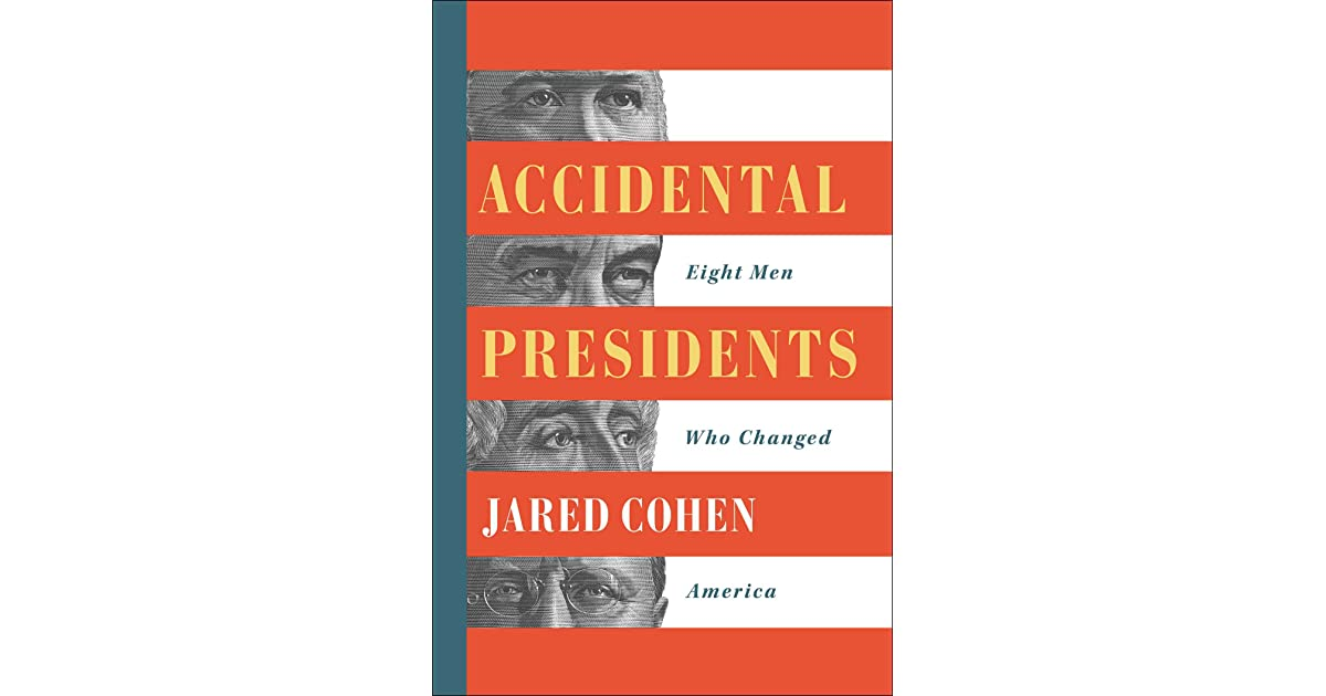 Accidental Presidents Eight Men Who Changed America