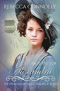 An Agent for Alexandra (The Pinkerton Matchmaker #21)