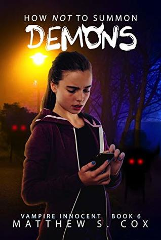 Front cover of How Not to Summon Demons by Matthew S. Cox