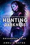 Hunting Darkness (Demon Hunter, #1)