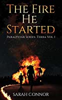 The Fire He Started: Terra Vol 1 (Paralystax Series)