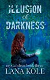 Illusion of Darkness (Crystal Clear, #3)