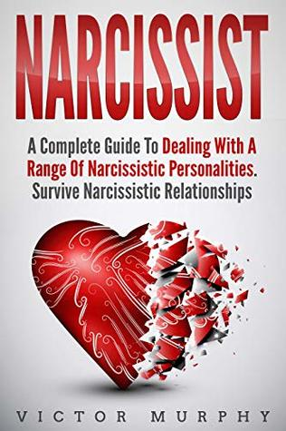 Narcissist: A Complete Guide to Dealing with a Range of