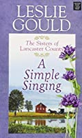 A Simple Singing (Sisters of Lancaster County)