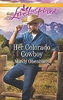 Her Colorado Cowboy (Rocky Mountain Heroes)