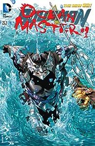Aquaman (2011-2016) #23.2: Featuring Ocean Master