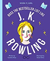 Work It, Girl: Boss the Bestseller List Like J.K. Rowling