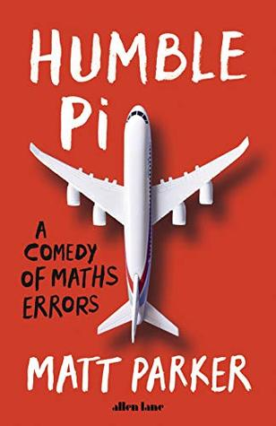 Humble Pi: A Comedy of Maths Errors by Matt    Parker