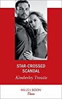Star-Crossed Scandal (Mills & Boon Desire) (Plunder Cove, Book 3)