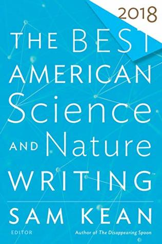 The Best American Science and Nature Writing 2018 by Sam Kean