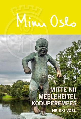 Minu Oslo. Mitte nii meeleheitel koduperemees (Minu..., #121)