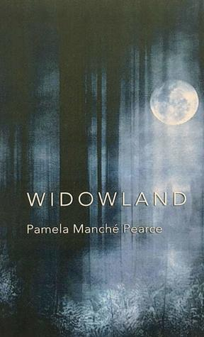 Widowland by Pamela Manché Pearce
