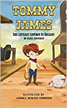 Tommy James The Littlest Cowboy In Reckon: A cowboy's story on wrangling in a bully