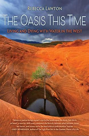 The Oasis This Time: Living and Dying with Water in the West